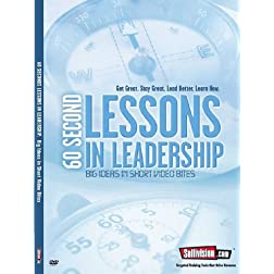 60 Second Lessons in Leadership: Big Ideas in Short Video Bites