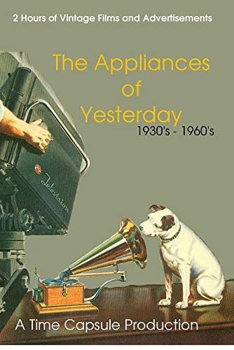 The Appliances of Yesterday: 1930's - 1960's