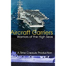 Aircraft Carriers: Warriors of the High Seas (1940's - 1960's)