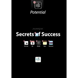 Secrets of Success:  Potential