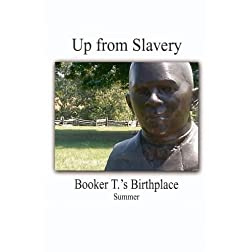 Up From Slavery - Booker T.'s Birthplace (Summer)