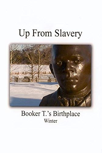 Up From Slavery - Booker T.'s Birthplace (Winter)
