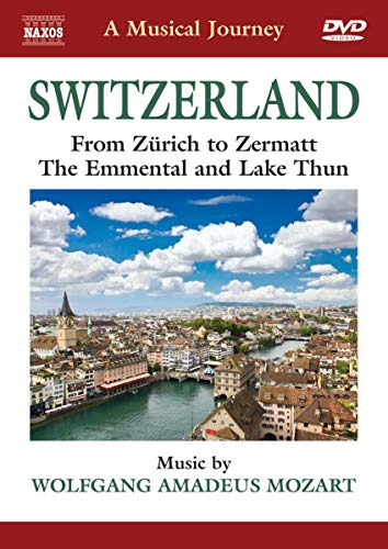 Musical Journey: Switzerland From Zurich to Zermat