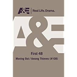 A&E -- First 48: Moving Out/ Among Thieves (#108)