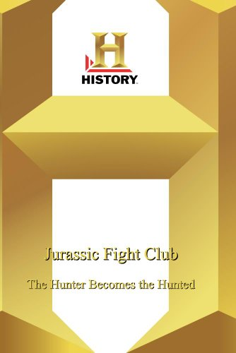 History -- Jurassic Fight Club: The Hunter Becomes The Hunted