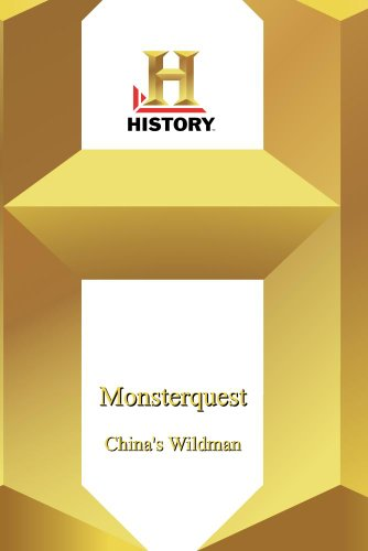 History -- Monsterquest: China'S Wildman