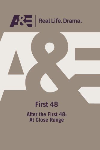 A&E -- After The First 48: At Close Range