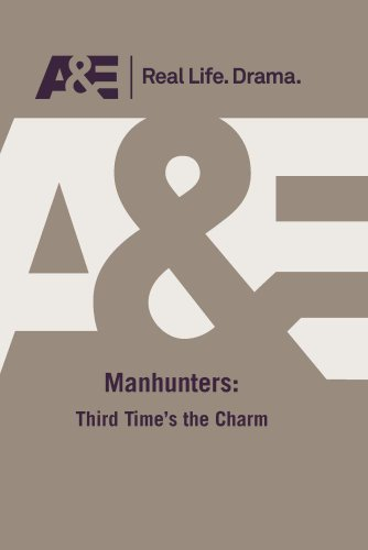 A&E -- Manhunters: Third Times The Charm