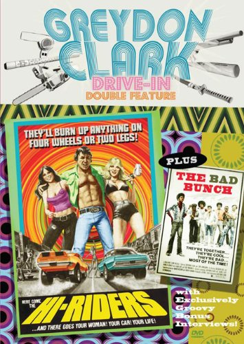 Greydon Clark Drive-In Double Feature: Hi-Riders & The Bad Bunch