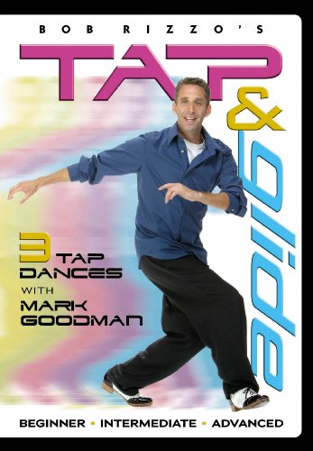 Bob Rizzo: Tap & Glide-Tap Dance with Mark Goodman