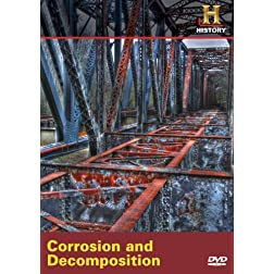 Modern Marvels: Corrosion & Decomposition