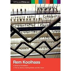 Rem Koolhaas: Kind of Architect