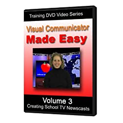 Adobe Visual Communicator Made Easy Volume 3- Creating School TV Newscasts (Includes Ready-Made Template) [Interactive DVD]