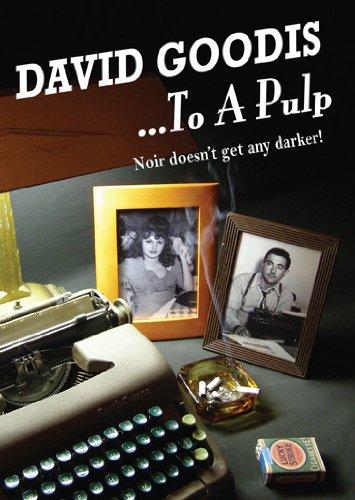 David Goodis...To A Pulp
