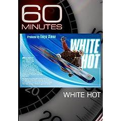 60 Minutes - White Hot (January 31, 2010)