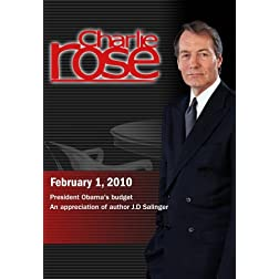 Charlie Rose - President Obama's budget / An appreciation of author J.D Salinger (February 1, 2010)