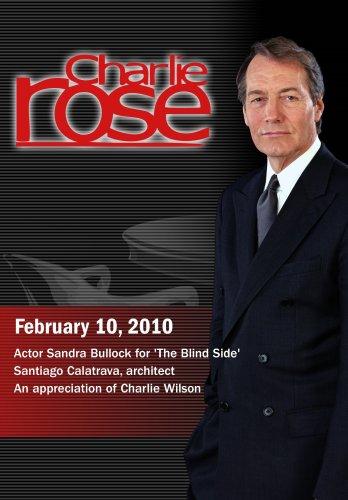 Charlie Rose - Sandra Bullock / Santiago Calatrava / Charlie Wilson (February 10, 2010)