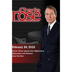 Charlie Rose -Dexter Filkins / Afghanistan and Pakistan /Anne Kornblut (February 16, 2010)