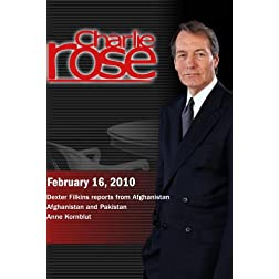 Charlie Rose -Dexter Filkins / Afghanistan and Pakistan /Anne Kornblut (February 16, 2010)