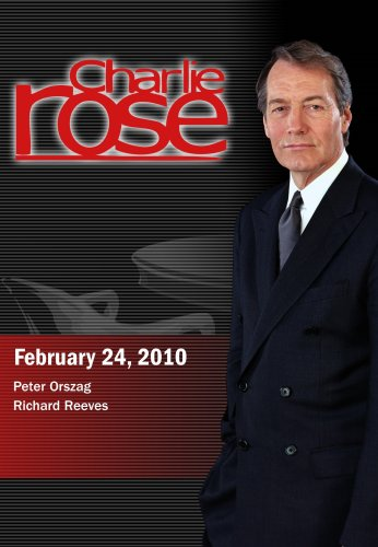 Charlie Rose - Peter Orszag / Richard Reeves (February 24, 2010)