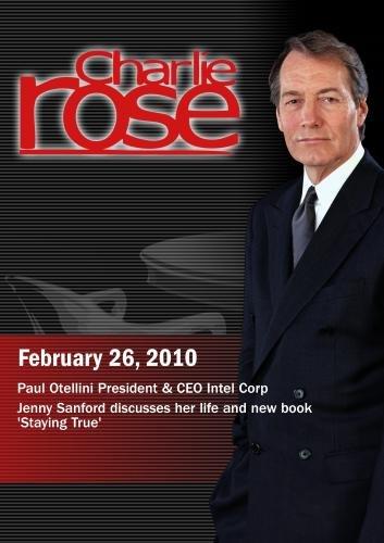 Charlie Rose - Paul Otellini / Jenny Sanford  (February 26, 2010)