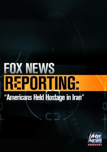 Fox News Reporting: Americans Held Hostage In Iran