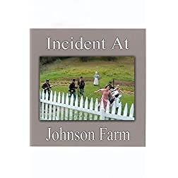 Incident at Johnson Farm