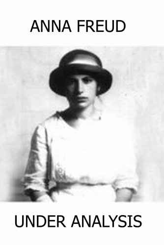 ANNA FREUD, Under Analysis