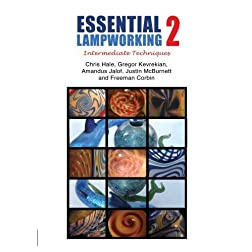Essential Lampworking 2