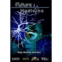Future Medicine - Episode 3: Body Machine Interface
