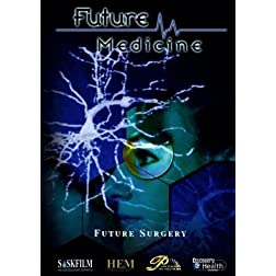 Future Medicine - Episode 1: Future Surgery
