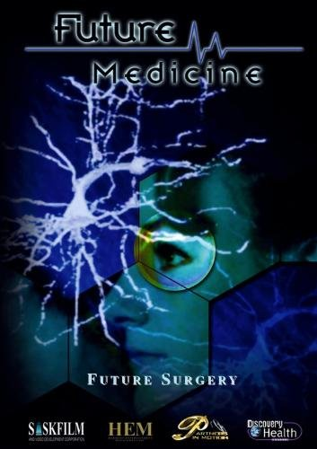 Future Medicine - Episode 1: Future Surgery