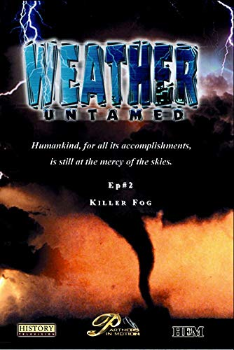 Weather Untamed - Episode 2: Killer Fog