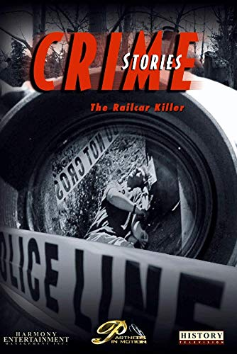 Crime Stories - Episode 25 The Railcar Killer