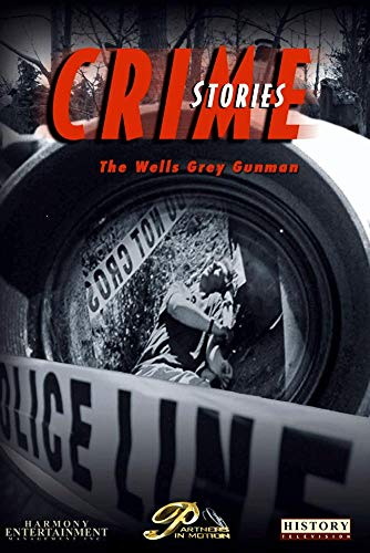 Crime Stories - Episode 8 The Wells Grey Gunman