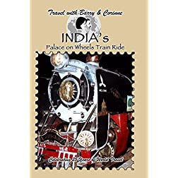 Travel with Barry & Corinne on India's Palace on Wheels Train Ride
