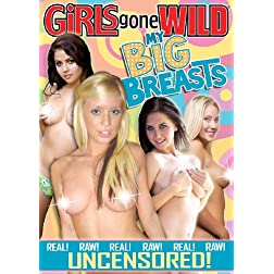 Girls Gone Wild: My Big Breasts