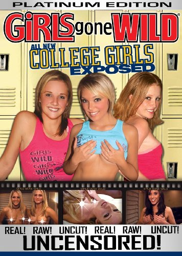 Girls Gone Wild: All New College Girls Exposed