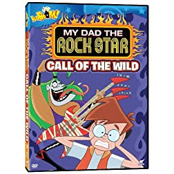 My Dad the Rockstar: Call of the Wild