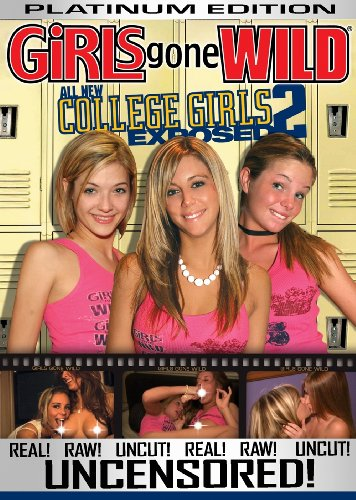 Girls Gone Wild: All New College Girls Exposed 2