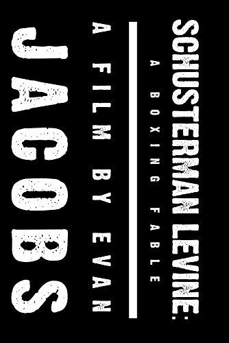 Schusterman Levine: A Boxing Fable