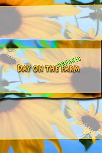 Day On The Organic Farm
