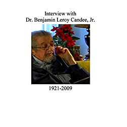 Interview With Dr. Benjamin Candee Jr.