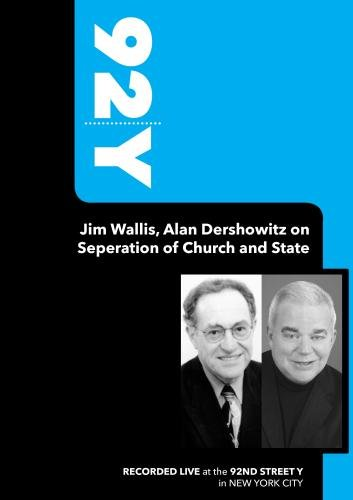 92Y-Jim Wallis, Alan Dershowitz on Seperation of Church and State (September 21, 2006)