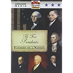 First Presidents: Fathers of a Nation