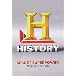 Secret Superpower Aircraft: Fighters