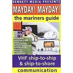 Mayday Mayday: Mariner's Guide to Vhf Ship to Ship