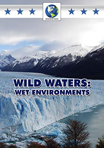 Wild Water: Wet Environments