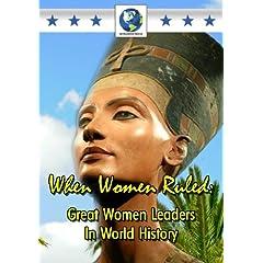 When Women Ruled: Great Women Leaders in World