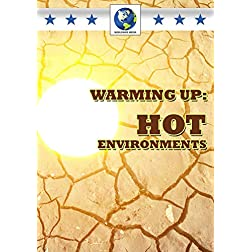 Warming Up: Hot Environments